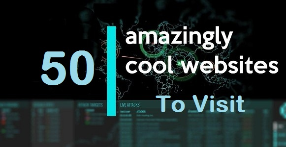 Top 50 Cool and Interesting Websites To Visit When You're Bored