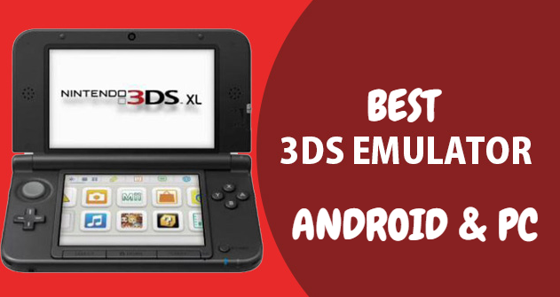 Top 12+ Best Nintendo 3Ds Emulator for PC & Android 2018