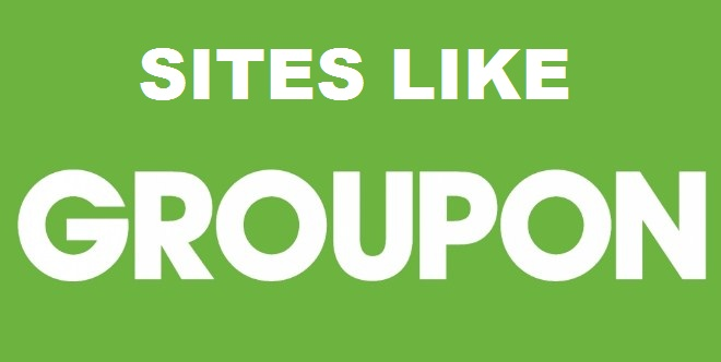 Top 10+ Best Sites Like Groupon 2018