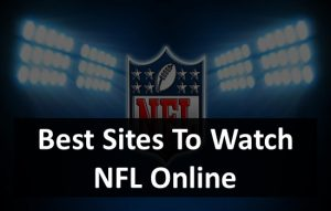 Best Sites To Watch NFL Online
